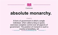 What is Absolute Monarchy?