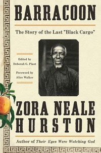 "Barracoon: ​The Story of the Last ""Black Cargo""​"