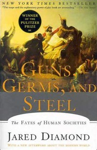Guns, Germs, ​and Steel​