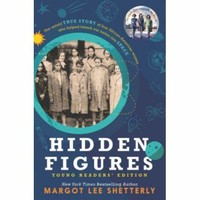 Hidden ​Figures: The Untold True Story of Four African-American Women who Helped Launch Our Nation Into Space​