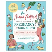 The Mama ​Natural Week-by-Week Guide to Pregnancy and Childbirth​