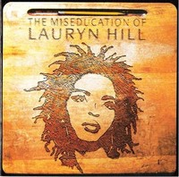 The ​Miseducation of Lauryn Hill​