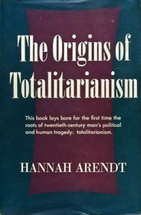The Origins of ​Totalitarianism​