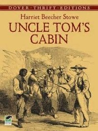 Uncle Tom's Cabin (Harriet Beecher Stowe, 1852)