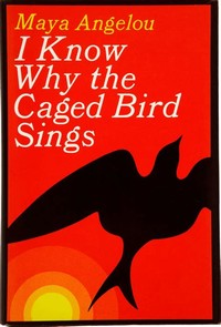 I Know Why ​the Caged Bird Sings​