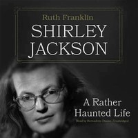 Shirley ​Jackson: A Rather Haunted Life​
