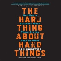 The Hard ​Thing About Hard Things​