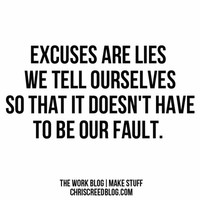 Avoid Giving Yourself Time to Make Excuses