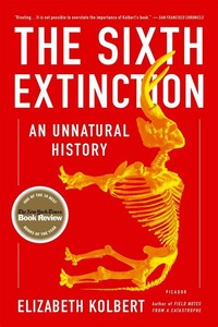 The Sixth ​Extinction: An Unnatural History​