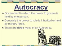 Autocracy- Rule by one Person