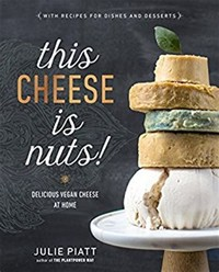 This Cheese ​Is Nuts! Delicious Vegan Cheese at Home​
