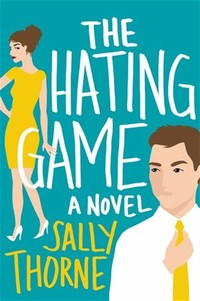 The Hating ​Game: A Novel​