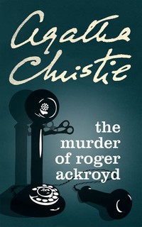The Murder of ​Roger Ackroyd​