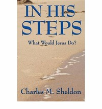 In His Steps: ​What Would Jesus Do?​