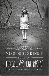 Miss ​Peregrine's Home for Peculiar Children​