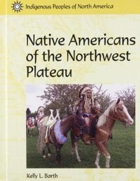 Indigenous Peoples of the Northwest Plateau