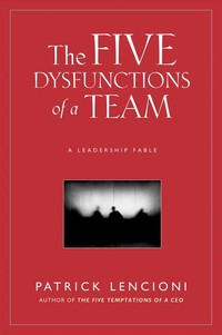 The Five ​Dysfunctions of a Team​