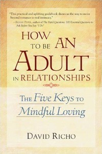 How to Be an ​Adult in Relationships​