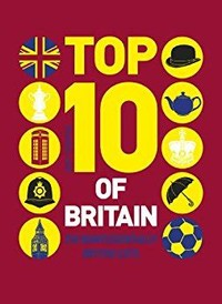 Top 10 of ​Britain: 250 Quintessentially British Lists​
