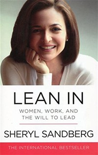 Lean In: ​Women, Work, and the Will to Lead​