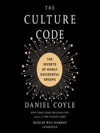 The Culture ​Code: The Secrets of Highly Successful Groups​