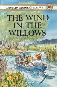 The Wind in the Willows – Kenneth Grahame