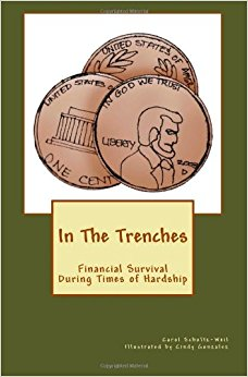 In The Trenches: Financial Survival During Times of ...