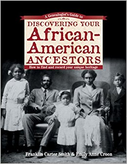 A Genealogist's Guide to Discovering Your African-American ...