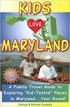 Kids Love Maryland: A Family Travel Guide to Exploring Kid ...