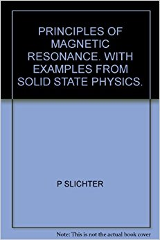 Principles of magnetic resonance, : With examples from ...