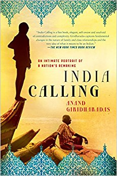 India Calling: An Intimate Portrait of a Nation's Remaking ...