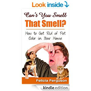 Can't You Smell That Smell? How to Get Rid of Pet Odor in ...