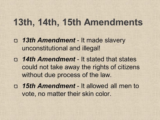 The 13th, 14th, and 15th Amendments - ppt video online ...