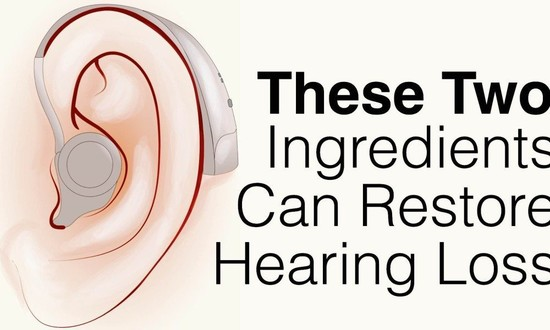 These TWO Ingredients Can Restore Hearing Loss