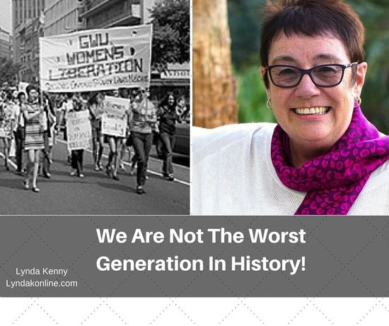 We Are Not The Worst Generation In History! - Lynda Kenny