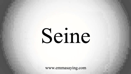How to Pronounce Seine - YouTube