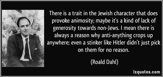 There is a trait in the Jewish character that does provoke ...