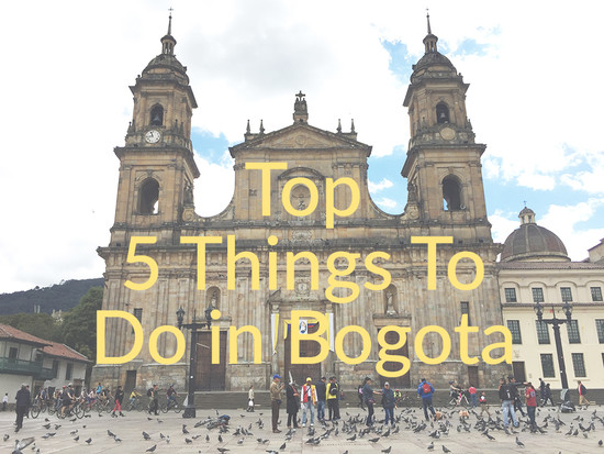 Colombia Travel Guide: Top 5 Things To Do in Bogota ...