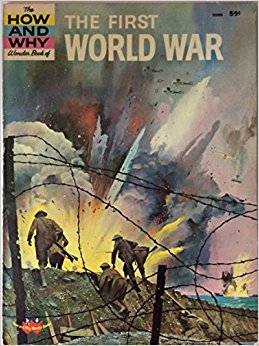 The how and why wonder book of the First World War (How ...