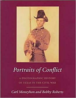Portraits of Conflict: A Photographic History of Texas in ...