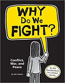 Why Do We Fight?: Conflict, War, and Peace: Niki Walker ...