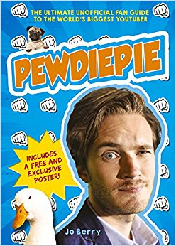 PewDiePie: The Ultimate Unofficial Fan Guide to The World ...
