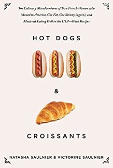 Hot Dogs & Croissants: The Culinary Misadventures of Two ...