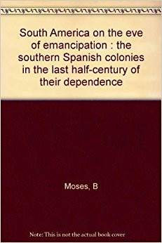 South America of the Eve of Emancipation: The Southern ...