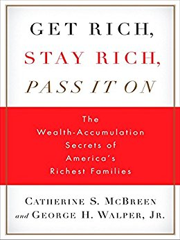 Amazon.com: Get Rich, Stay Rich, Pass It On: The Wealth ...