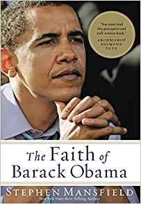 The Faith of Barack Obama: Stephen Mansfield ...