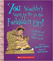 You Wouldn't Want to Be in the Forbidden City!: A ...