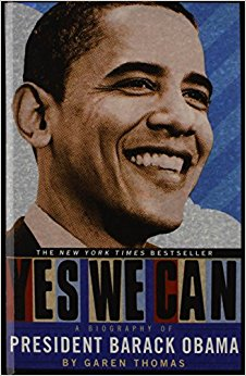Yes We Can: A Biography of Barack Obama: Garen Thomas ...