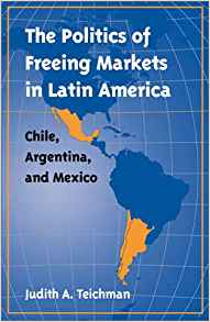 The Politics of Freeing Markets in Latin America: Chile ...