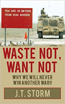 Waste Not, Want Not: Why We Will Never Win Another War ...